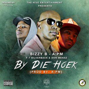 By Die Hoek - Bizzy B & APM ft Silverback & Big Menaz